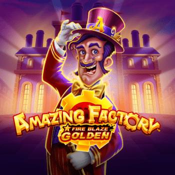 Fire Blaze Golden: Amazing Factory